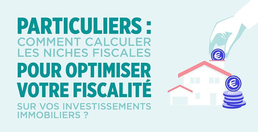 Le calcul des niches fiscales pour optimiser la fiscalité de son investissement immobilier