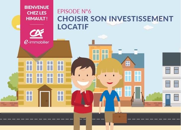 Bienvenue chez les Himault. Episode 1 : Choisir son investissement locatif