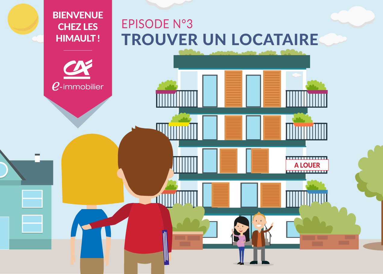 Bienvenue chez les Himault. Episode 3 :Trouver un locataire