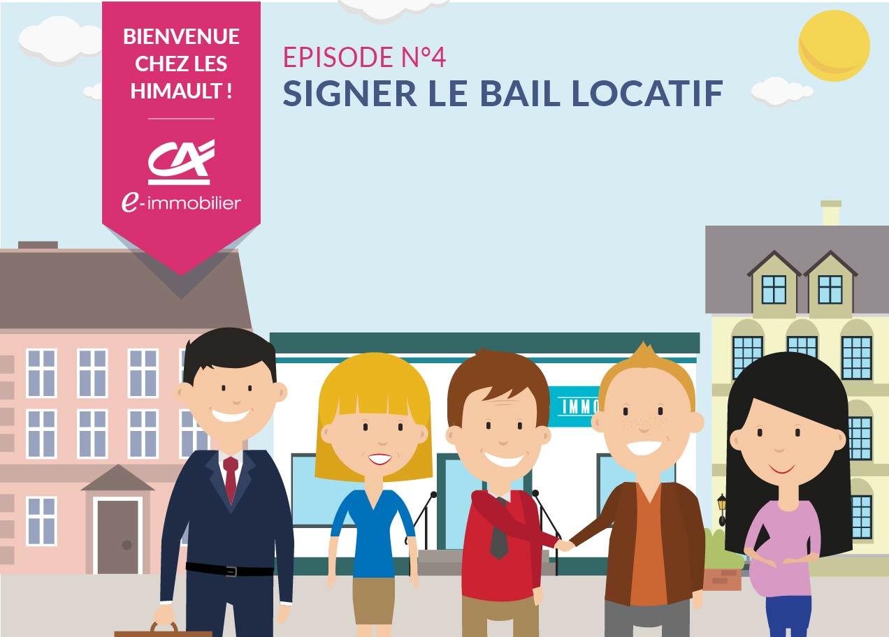 Bienvenue chez les Himault. Episode 4 : Signer le bail locatif