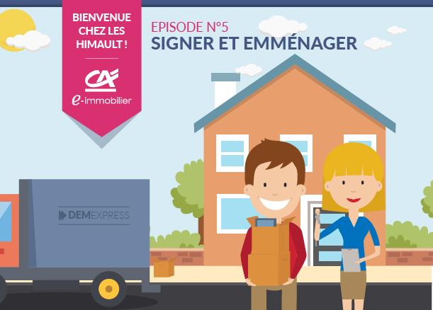 Bienvenue chez les Himault. Episode 5 : Signer et emménager