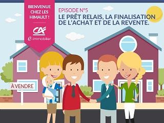 Bienvenue chez les Himault : Le prêt relais, la finalisation de l'achat et de la revente.