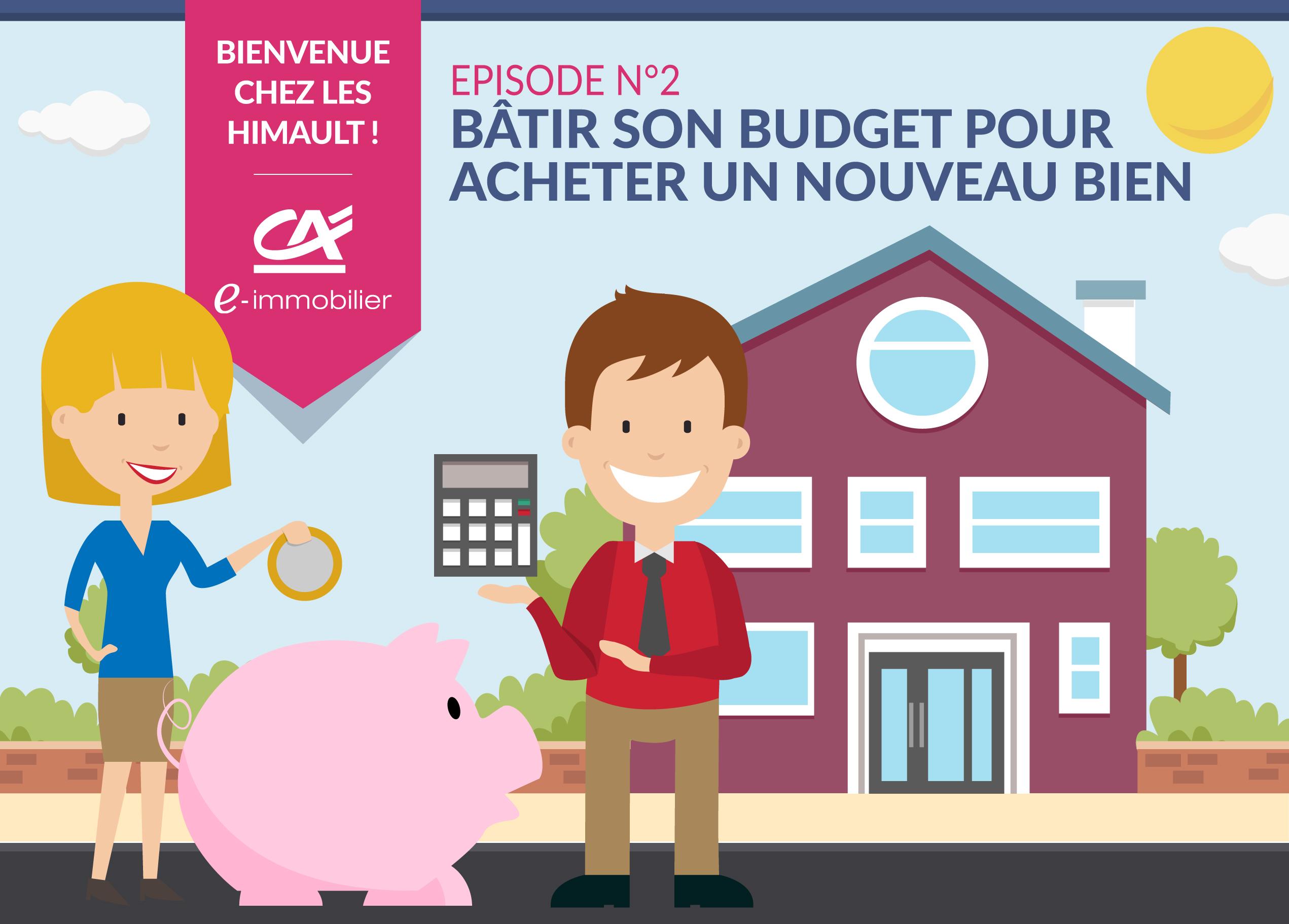 Bienvenue chez les Himault. Episode 2 : Bâtir son budget pour acheter un nouveau bien