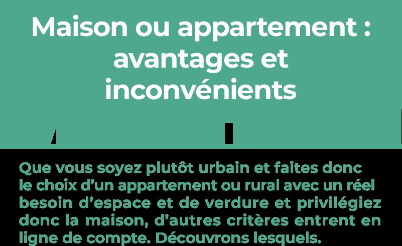Maison ou appartement - avantages et inconvénients